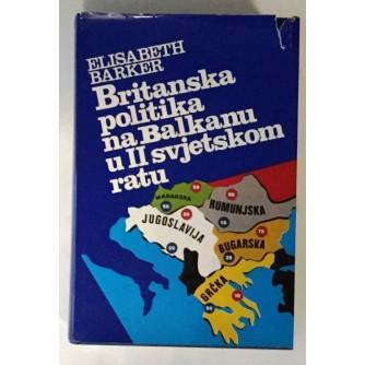 ELISABETH BARKER : BRITANSKA POLITIKA NA BALKANU U II SVJETSKOM RATU