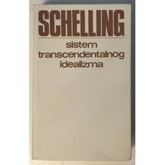 SCHELLING : SISTEM TRANSCENDENTALNOG IDEALIZMA