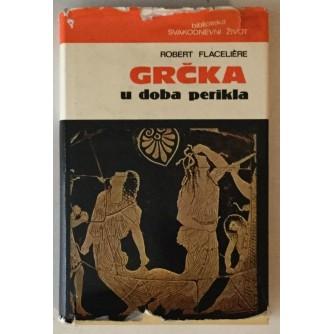 ROBERT FLACELIERE : GRČKA U DOBA PERIKLA