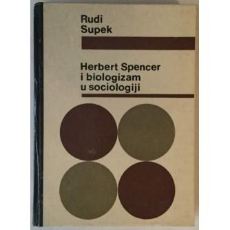 RUDI SUPEK : HERBERT SPENCER I BIOLOGIZAM U SOCIOLOGIJI