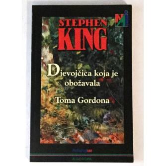 STEPHEN KING : DJEVOJČICA KOJA JE OBOŽAVALA TOMA GORDONA