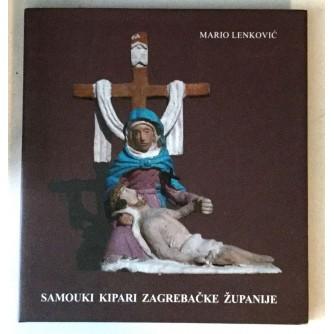 MARIO LENKOVIĆ : SAMOUKI KIPARI ZAGREBAČKE ŽUPANIJE