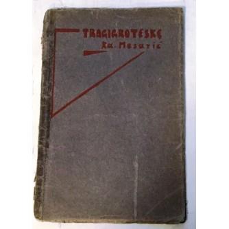 MESARIĆ : TRAGIGROTESKE : I. IZDANJE  1923.