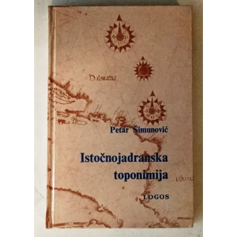PETAR ŠIMUNOVIĆ : ISTOČNOJADRANSKA TOPONIMIJA