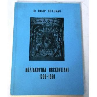 JOSIP BUTURAC : BOŽJAKOVINA BRCKOVLJANI 1209-1980.