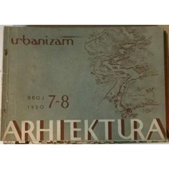 ARHITEKTURA I URBANIZAM ČASOPIS 1950. BROJ 7-8 : ČASOPIS ZA ARHITEKTURU URBANIZAM I PRIMJENJENU UMJETNOST