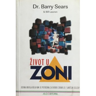 DR. BARRY SEARS : BILL LAWREN : ŽIVOT U ZONI