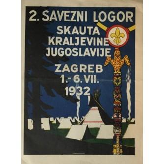2. SAVEZNI LOGOR SKAUTA KRALJEVINE JUGOSLAVIJE ZAGREB 1.-6. VII 1932 : STARI PLAKAT