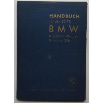 BMW : HANDBUCH FUR 50 PS : 6 ZYLINDER : BAUMUSTER 326 : BAYERISCHE MOTOREN WERKE