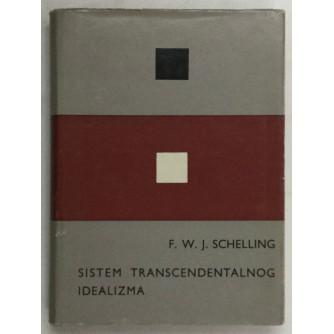 F. W. J. SCHELLING : SISTEM TRANSCEDENTALNOG IDEALIZMA