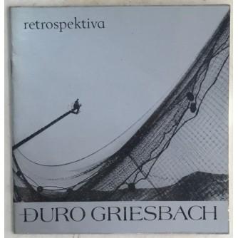 ĐURO GRIESBACH : RETROSPEKTIVA 1930-1983