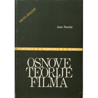 ANTE PETERLIĆ : OSNOVE TEORIJE FILMA