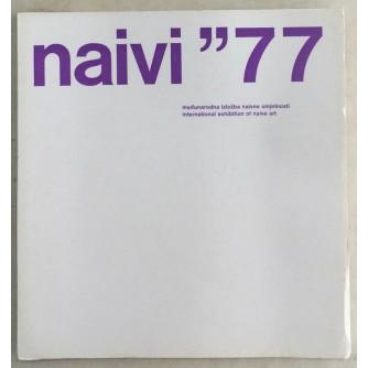 MEĐUNARODNA IZLOŽBA NAIVNE UMJETNOSTI KATALOG IZLOŽBE : OPREMIO IVAN PICELJ 24.VII - 4.IX 1977