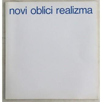 NOVI OBLICI REALIZMA KATALOG IZLOŽBE : GRUPA AUTORA : 31. III - 20. IV 1975