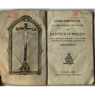 GUIDA SPIRITUALE A OGNI FEDELE CRISTIANO NEL SANTO GIUBBILEO 1826.