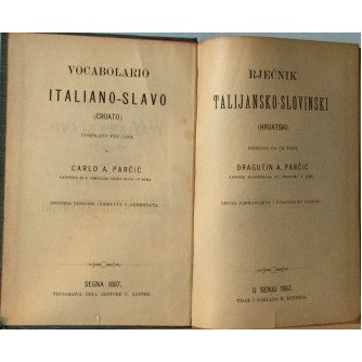 DRAGUTIN PARČIĆ : RJEČNIK TALIJANSKO SLOVINSKI HRVATSKI : VOCABOLARIO ITALIANO SLAVO CROATO