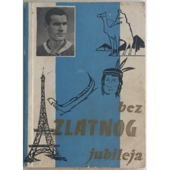 TIHOMIR BATA OGNJANOV : BEZ ZLATNOG JUBILEJA 1938-1961