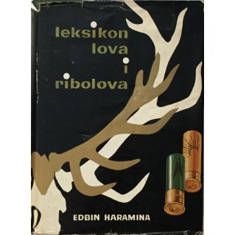 EDBIN HARAMINA : LEKSIKON LOVA I RIBOLOVA