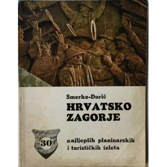 SMERKE-ĐURIĆ : HRVATSKO ZAGORJE 30 NAJLJEPŠIH PLANINARSKIH I TURISTIČKIH IZLETA