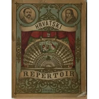 HRVATSKI REPERTOIR : IZBOR DRAMATIČNIH DIELA IZ REPERTOIRA NARODNOG HRVATSKOG KAZALIŠTA 1872.