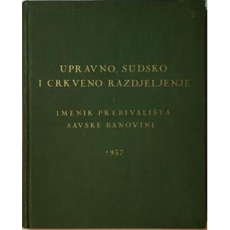 UPRAVNO SUDSKO I CRKVENO RAZDJELJENJE I IMENIK PREBIVALIŠTA SAVSKE BANOVINE 1937.