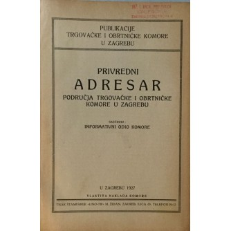 PRIVREDNI ADRESAR PODRUČJA TRGOVAČKE I OBRTNIČKE KOMORE U ZAGREBU 1927.