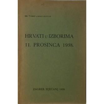 TOMO JANČIKOVIĆ : HRVATI U IZBORIMA 11.12.1938.