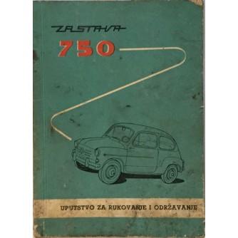 FIAT ZASTAVA 750 FIĆO : UPUTSTVO ZA RUKOVANJE I ODRŽAVANJE