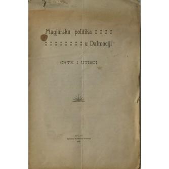 MAGJARSKA POLITIKA U DALMACIJI : CRTE I UTISCI 1905.