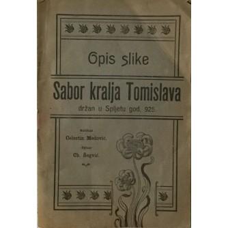 CHERUBIN ŠEGVIĆ : OPIS SLIKE SABOR KRALJA TOMISLAVA DRŽAN U SPLJETU GODINE 925.