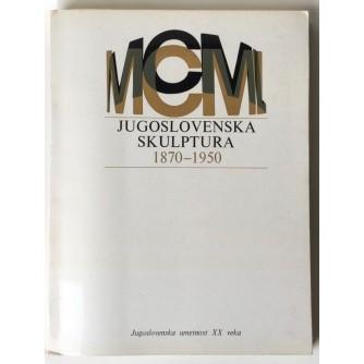 MIODRAG PROTIĆ : JUGOSLOVENSKA SKULPTURA 1870-1950 ,JUGOSLOVENSKA UMJETNOST 20.VEKA