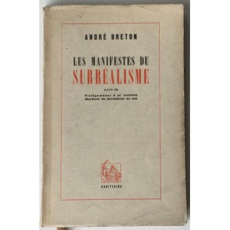 ANDRE BRETON : LES MANIFESTES DU SURREALISME