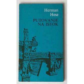 HERMANN HESSE : PUTOVANJE NA ISTOK