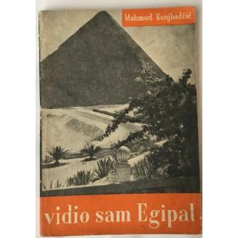 MAHMUD KONJHODŽIĆ : VIDIO SAM EGIPAT