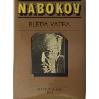 VLADIMIR NABOKOV : BLEDA VATRA