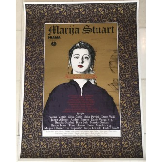 SCHILLER-MLAKAR : MARIJA STUART , KAZALIŠNI PLAKAT , SLOVENSKO NARODNO GLEDALIŠČE V LJUBLJANI 1989  , AUTOR RUDI ŠPANZEL