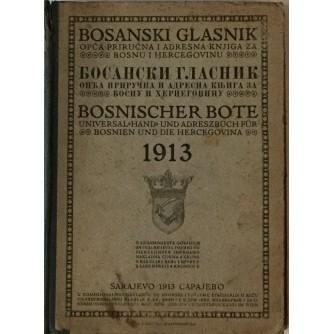 BOSANSKI GLASNIK , BOSNICHER BOTE , OPĆA PRIRUČNA I ADRESNA KNJIGA ZA BOSNU I HERCEGOVINU ZA 1913. GODINU