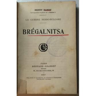 HENRY BARBY . BREGALNITSA , SRPSKO-BUGARSKI RAT 1913.  , LA GUERRE SERBO-BULGARE  , PARIS 1914.
