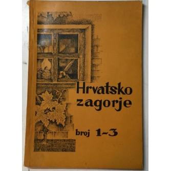 CAPEK , GALOVIĆ : HRVATSKO ZAGORJE , ČASOPIS ZA KULTURNO PROSVJETNA I DRUŠTVENA PITANJA , BROJ 1-3 GODINA PRVA , 1969.