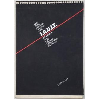 KINO SAVEZ HRVATSKE GALERIJA NOVA F.A.V.I.T. : MULTIVISION FILM AUDIO VIZUELNA ISTRAŽIVANJA TELEVIZIJA : OPREMIO NENAD PEPEONIK