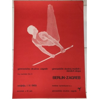 BERLIN- ZAGREB , GIMNASTIČKI DVOBOJ MUŠKIH I ŽENSKIH EKIPA , REKLAMNI PLAKAT , ZAGREB , 1969.