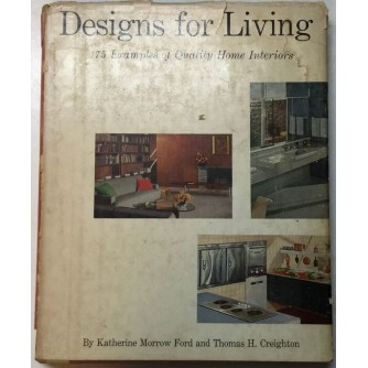 DESIGN FOR LIVING : 175 EXAMPLES OF QUALITY HOME INTERIORS BY KATHERINE MORROW FORD AND THOMAS H. CREIGHTON
