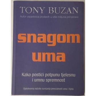 TONY BUZAN : SNAGOM UMA : KAKO POSTIĆI POTPUNU TJELESNU I UMNU SPREMNOST