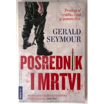 GERALD SEYMOUR : POSREDNIK I MRTVI