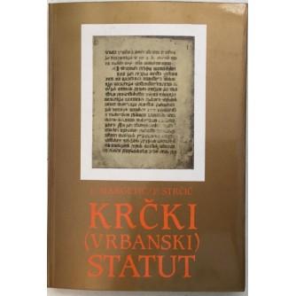LUJO MARGETIĆ PETAR STRČIĆ : KRČKI VRBANSKI STATUT IZ 1388