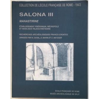 DUVAL-MARIN-METZGER : SALONA III , ETABLISSEMENT PREROMAIN NECROPOLE ET BASILIQUE PALEOCHRETIENNE