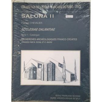 PASCALE CHEVALIER : ECCLESIAE DALMATIAE , SALONA II, RECHERCHES ARCHEOLOGIQUES FRANCO-CROATES