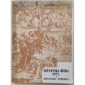 NOVAK-MAŠTROVIĆ : LEPANTSKA BITKA 1571 I HRVATSKI POMORCI