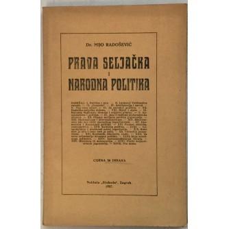 MIJO RADOŠEVIĆ : PRAVA SELJAČKA I NARODNA POLITIKA