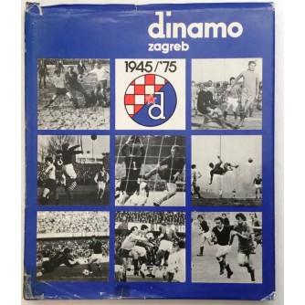 DINAMO ZAGREB 1945-1975. MONOGRAFIJA
